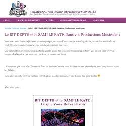 Le BIT DEPTH et le SAMPLE RATE Dans vos Productions Musicales :