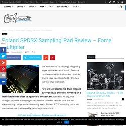 Roland SPDSX Sampling Pad Review - Force Multiplier - Music Skanner