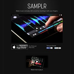 Samplr for iPad · Make music and play with sound by touching it with your fingers.