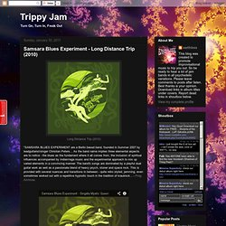 Trippy Jam: Samsara Blues Experiment - Long Distance Trip (2010)
