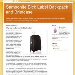Samsonite Blck Label Backpack and Briefcase: Why buy the Samsonite Black Label