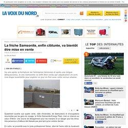 La friche Samsonite, enfin clôturée, va bientôt être mise en vente