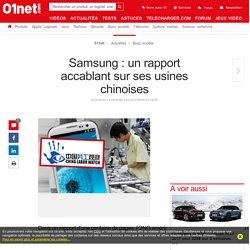 Samsung : un rapport accablant sur ses usines chinoises