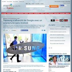 Samsung s'affranchit de Google avec un smartphone sans Android
