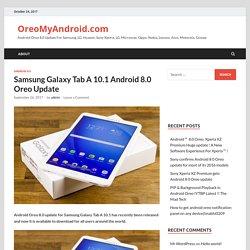 Samsung Galaxy Tab A 10.1 Android 8.0 Oreo Update – OreoMyAndroid.com