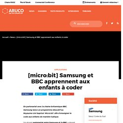[micro:bit] Samsung et BBC apprennent aux enfants à coder
