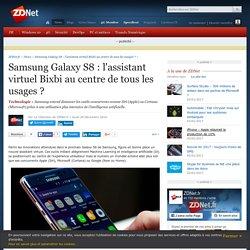 Samsung Galaxy S8 : l'assistant virtuel Bixbi au centre de tous les usages ? - ZDNet