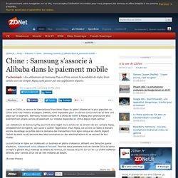 Chine : Samsung s'associe à Alibaba dans le paiement mobile - ZDNet
