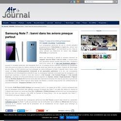 Samsung Note 7 : banni dans les avions presque partout