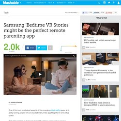 Samsung 'Bedtime VR Stories' might be the perfect remote parenting app