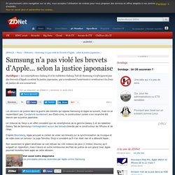 Samsung n'a pas violé les brevets d'Apple... selon la justice japonaise