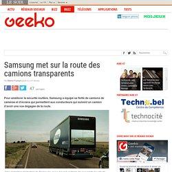 Samsung met sur la route des camions transparents