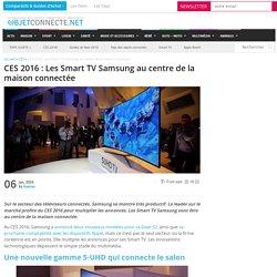 CES : Les Smart TV Samsung au centre de la maison connectée