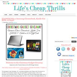 Win a Samsung Chromebook, Kindle Fire HDX, or $250! - Life's Cheap Thrills