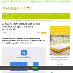 Samsung Flow bientôt compatible avec tous les appareils sous Windows 10