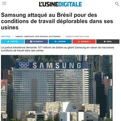 Samsung attaqué au Brésil pour des conditions de travail déplorables dans ses usines