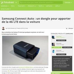Samsung Connect Auto : un dongle pour apporter de la 4G LTE dans la voiture
