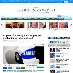 Apple et Samsung ne sont pas en déclin, ils se rationnalisent