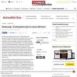 Samsung : L'entreprise qui va nous dévorer