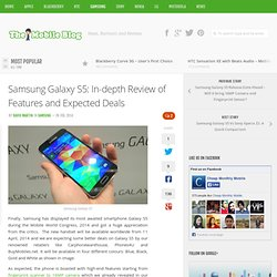 Samsung Galaxy S5: In-depth Review of Features and Expected Deals