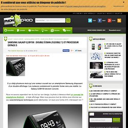 Samsung Galaxy Q B9150 : double écran (flexible ?) et processeur Exynos 5
