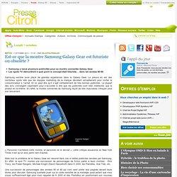 Est-ce que la montre Samsung Galaxy Gear est futuriste ou obsolète ?