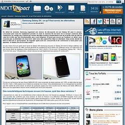 Samsung Galaxy S4 : ce qu'il faut savoir, les alternatives - Page 1