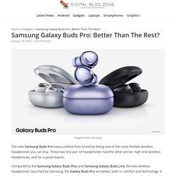 Samsung Galaxy Buds Pro: Better Than The Rest? - Digital Blog Zone