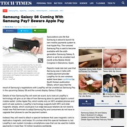 Samsung Galaxy S6 Coming With Samsung Pay? Beware Apple Pay