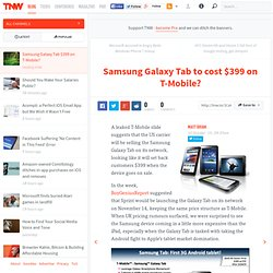 Samsung Galaxy Tab to cost $399 on T-Mobile?