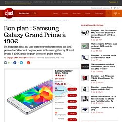 Bon plan : Samsung Galaxy Grand Prime à 136€
