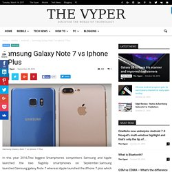 Samsung Galaxy Note 7 vs Iphone 7 Plus - The Vyper