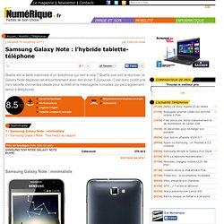 Samsung Galaxy Note : l'hybride tablette-téléphone