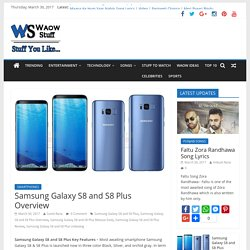 Samsung Galaxy S8 and S8 Plus Overview - What's New in S8?