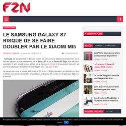 Le Samsung Galaxy S7 risque de se faire doubler par le Xiaomi Mi5