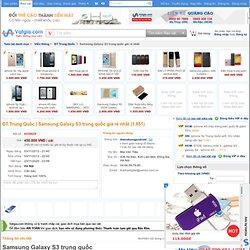 Samsung Galaxy S3 trung quốc giá rẻ nhất