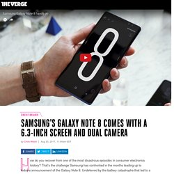 Samsung's Galaxy Note 8 comes with a 6.3-inch screen and dual camera - The Verge