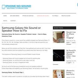 Samsung Galaxy No Sound or Speaker How to Fix