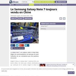 Le Samsung Galaxy Note 7 toujours vendu en Chine
