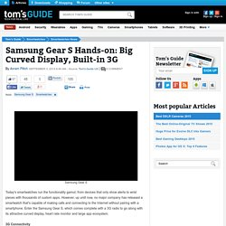 Samsung Gear S Hands-on: Big Curved Display, Built-in 3G