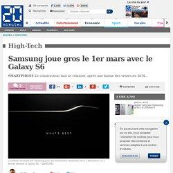 Samsung joue gros le 1er mars avec le Galaxy S6