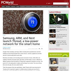 Samsung, Arm and Nest launch Thread Group to tie home IoT devices together