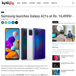 Samsung launches Galaxy A21s at Rs. 16,4999/-