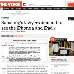 Samsung's lawyers demand to see the iPhone 5 and iPad 3 | This is my next...
