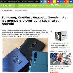 Samsung, OnePlus, Huawei... Google liste les meilleurs élèves de la sécurité sur Android