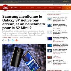 Samsung mentionne le Galaxy S7 Active par erreur, et un benchmark pour le S7 Mini