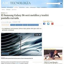 El Samsung Galaxy S6 será metálico y tendrá pantalla curvada