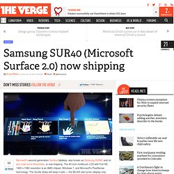 Samsung SUR40 (Microsoft Surface 2.0) now shipping