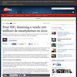 Pour IDC, Samsung a vendu 216 millions de smartphones en 2012
