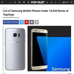 List of Samsung Mobile Phones Under 10,000 Bucks at Togofogo - togofogo